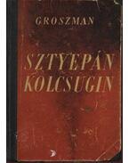 Sztyepán Kolcsugin - Groszman, Vaszilij