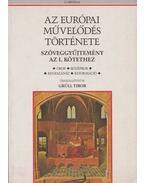 Az európai művelődés története Szöveggyűjtemény az I. kötethez - Grüll Tibor