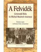 A Felvidék - Grünwald Béla, Michal Mudron