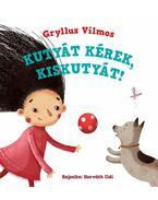 Kutyát kérek, kiskutyát! - Gryllus Vilmos