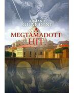 A MEGTÁMADOTT HIT - Guardini,Romano