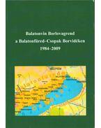 Balatonvin Borlovagrend a Balatonfüred-Csopak Borvidéken 1984-2009 - Gubicza Ferenc