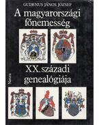 A magyarországi főnemesség XX. századi genealógiája I. kötet A-J (dedikált) - Gudenus János József