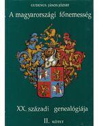 A magyarországi főnemesség XX. századi genealógiája II. kötet K-O  (dedikált) - Gudenus János József