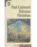 Hárman Párizsban / Az élet dolgai - Guimard, Paul
