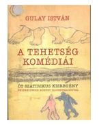 A tehetség komédiái - Gulay István