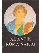 Az antik Róma napjai - Gulyás Istvánné (szerk.)