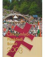 Pünkösdi Búcsú Csíksomlyó 2003 - Gulyás László