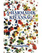 A harmadik kívánság - Gunagriha