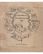 Ungarische Kochrezepte. (Eredeti illusztrált védőborítóban.) - Gundel Károly