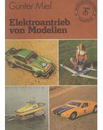Elektroantrieb von Modellen - Günter Miel