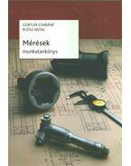 Mérések munkatankönyv - Gürtler Csabáné, Plósz Antal