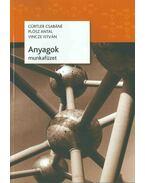 Anyagok munkafüzet - Gürtler Csabáné, Plósz Antal, Vincze István