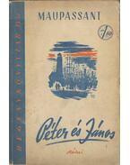 Péter és János - Guy de Maupassant