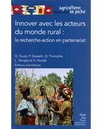 Innover avec les acteurs du monde rural: la recherche-action en partenariat - Guy Faure, Pierre Gasselin, Bernard Triomphe, Ludovic Temple, Henri Hocdé