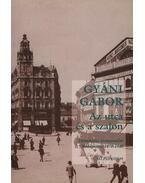 Az utcaés a szalon - Társadalmi térhasználat Budapesten, 1870-1940 - Nagyítás szociológia könyvek 12. kötet - Gyáni Gábor
