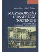 Magyarország társadalomtörténete - Gyáni Gábor, Kövér György
