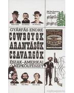 Cowboyok, aranyásók, csavargók - Gyárfás Endre