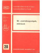 SI - mértékegységek, előírások - Gyarmati Béla