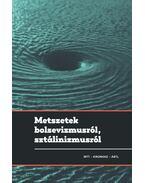 METSZETEK BOLSEVIZMUSRÓL, SZTÁLINIZMUSRÓL - Gyarmati György, Pihurik Judit (szerk.)
