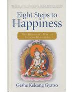 Eight Steps to Happiness - GYATSO, GESHE KELSANG