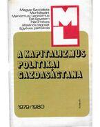 A kapitalizmus politikai gazdaságtana 1979/1980 - Gyenis János, Marjanekné Bánkuti Margit, Stuber Ervinné, Vilmos József