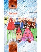 Gyerekközpontú isklola - Klein Sándor