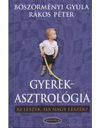 Gyerekasztrológia - Böszörményi Gyula, Rákos Péter