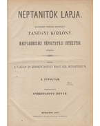 Néptanitók Lapja X. évfolyam, 1–13.; 15–20, 22. szám (1877. Január 15. – 1877. november 30.) [Egybekötve] - Gyertyánffy István (szerk.)
