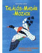 Találós-Madár-Mozaik - GYIMÓTHY GÁBOR