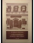 Gyógyszerészet Somogy megyében 1760-1950 - Sziliné Decsi Márta