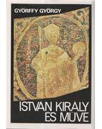 István király és műve - Györffy György