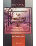 Aki megszökött a halál elől - Győrffy László