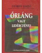 Őrláng vagy lidércfény? - Győrffy László
