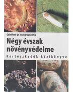 Négy évszak növényvédelme - Györffyné Molnár Júlia