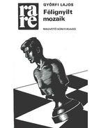 Félignyílt mozaik - Győrfi Lajos