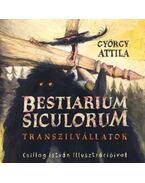 Bestiarium Siculorum - Transzilvállatok - György Attila