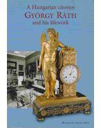A Hungarian citoyen György Ráth and his lifework - Horváth Hilda