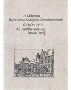 A Debreceni Református Kollégium Gimnáziumának évkönyve az 1988/89-1989-90. iskolai évről - Győri L. János