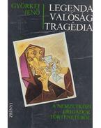 Legenda Valóság Tragédia (DEDIKÁLT) - Györkei Jenő