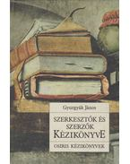 Szerkesztők és szerzők kézikönyve - Gyurgyák János