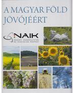 A magyar föld jövőjéért - Gyuricza Csaba, Somogyi Norbert, Radó Gábor