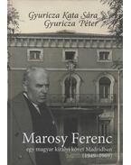 Marosy Ferenc - Egy magyar királyi követ Madridban - Gyuricza Péter, Gyuricza Kata Sára