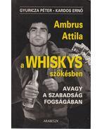 A Whiskys szökésben avagy a szabadság fogságában - Gyuricza Péter, Kardos Ernő