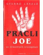 Pracli Joe az óriástörpék országában (dedikált) - Gyurkó László