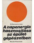 A napenergia hasznosítása az épületgépészetben - Gyurkovics Lajos dr.
