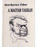 A magyar vadkan (dedikált) - Gyurkovics Tibor