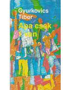 Apa csak 1 van - Gyurkovics Tibor