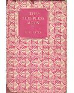 The Sleepless Moon - H. E. Bates