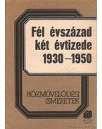 Fél évszázad két évtizede 1930-1950 - H. Kovács Éva